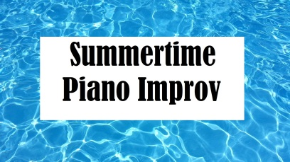 Summertime Piano Improv