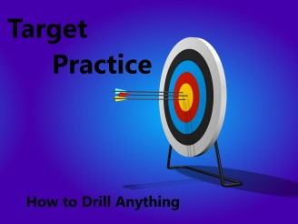 Target Practice (How to Drill Anything)